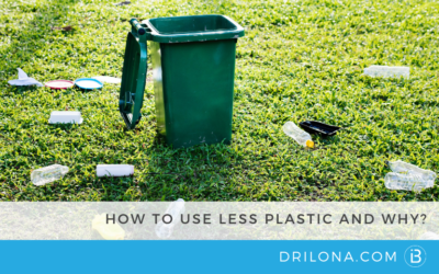 HOW TO USE LESS PLASTIC and WHY?